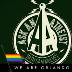 "rainbow flag and ""We are Orlando"" statement over the Ask An Atheist logo"